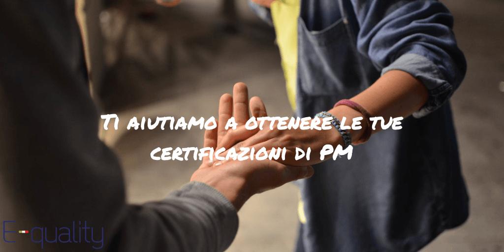 Ti aiutiamo a ottenere le tue certificazioni di PM