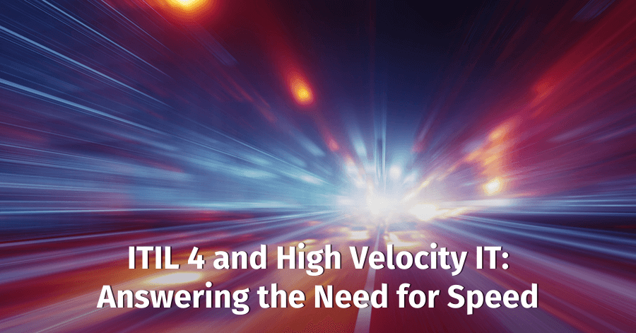 ITIL® 4 and High Velocity IT